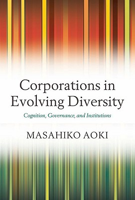 Corporations in Evolving Diversity By Aoki, Masahiko